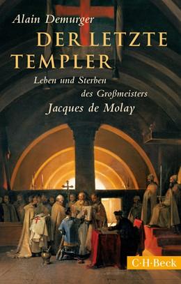 Abbildung von Demurger | Der letzte Templer | 1. Auflage | 2015 | 6179 | beck-shop.de