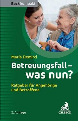 Abbildung von Demirci | Betreuungsfall - was nun? | 2. Auflage | 2015 | Ratgeber für Betroffene und An...