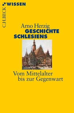 Abbildung von Herzig | Geschichte Schlesiens | 2015 | Vom Mittelalter bis zur Gegenw... | 2843
