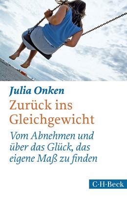 Abbildung von Onken   Zurück ins Gleichgewicht   2. Auflage   2015   Vom Abnehmen und über das Glüc...   1861