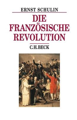 Abbildung von Schulin | Die Französische Revolution | 5. Auflage | 2015 | beck-shop.de