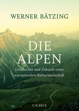 Abbildung von Bätzing | Die Alpen | 4. Auflage | 2015 | beck-shop.de