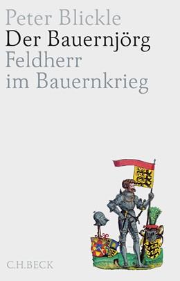 Abbildung von Blickle   Der Bauernjörg   2015   Feldherr im Bauernkrieg