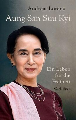 Abbildung von Lorenz | Aung San Suu Kyi | 2015 | Ein Leben für die Freiheit