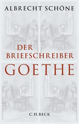 Abbildung von Schöne | Der Briefschreiber Goethe | 2015