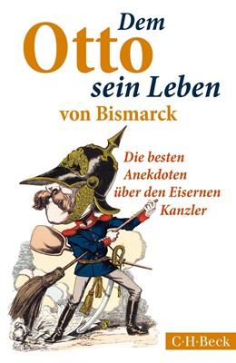 Abbildung von Morgenstern / Lappenküper | Dem Otto sein Leben von Bismarck | 1. Auflage | 2015 | 6197 | beck-shop.de