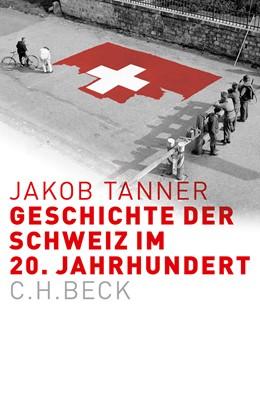 Abbildung von Tanner   Geschichte der Schweiz im 20. Jahrhundert   2015