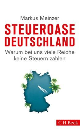 Abbildung von Meinzer | Steueroase Deutschland | 2015 | Warum bei uns viele Reiche kei... | 6161