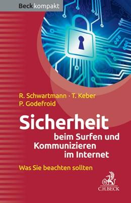 Abbildung von Schwartmann / Keber / Godefroid | Sicherheit beim Surfen und Kommunizieren im Internet | 2014 | Was Sie beachten sollten