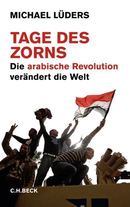Abbildung von Lüders | Tage des Zorns | 2011 | Die arabische Revolution verän...