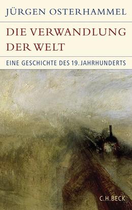 Abbildung von Osterhammel | Die Verwandlung der Welt | 5. Auflage | 2010 | Eine Geschichte des 19. Jahrhu...