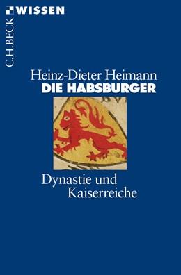 Abbildung von Heimann | Die Habsburger | 5. Auflage | 2017 | Dynastie und Kaiserreiche | 2154