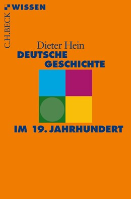 Abbildung von Hein | Deutsche Geschichte im 19. Jahrhundert | 1. Auflage | 2016 | 2840 | beck-shop.de