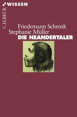 Abbildung von Schrenk / Müller   Die Neandertaler   2. Auflage   2016   2373   beck-shop.de