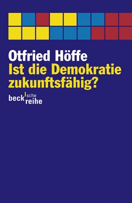 Abbildung von Höffe   Ist die Demokratie zukunftsfähig?   2011   Über moderne Politik   1911