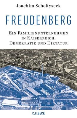 Abbildung von Scholtyseck   Freudenberg   2016   Ein Familienunternehmen in Kai...