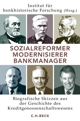 Abbildung von Institut für bankhistorische Forschung e.V. / DZ BANK AG | Sozialreformer, Modernisierer, Bankmanager | 1. Auflage | 2016 | beck-shop.de