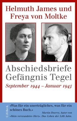 Abbildung von Moltke | Abschiedsbriefe Gefängnis Tegel | 2011 | September 1944 - Januar 1945