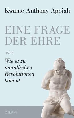 Abbildung von Appiah   Eine Frage der Ehre   1. Auflage   2011   beck-shop.de