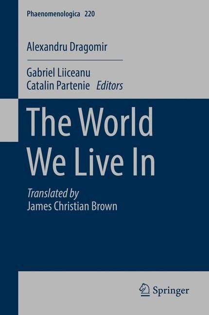 The World We Live In | Liiceanu / Dragomir / Partenie | 1st ed. 2017, 2016 | Buch (Cover)