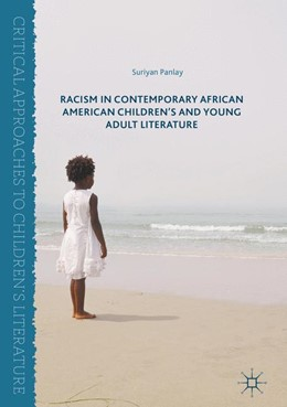 Abbildung von Panlay | Racism in Contemporary African American Children's and Young Adult Literature | 1. Auflage | 2016 | beck-shop.de
