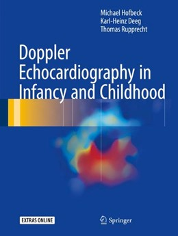 Abbildung von Hofbeck / Deeg | Doppler Echocardiography in Infancy and Childhood | 1. Auflage | 2017 | beck-shop.de