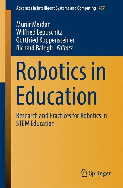 Abbildung von Merdan / Lepuschitz / Koppensteiner / Balogh | Robotics in Education | 1st ed. 2017 | 2016