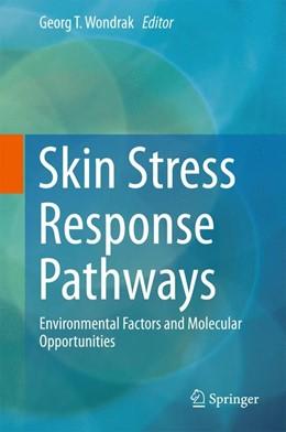 Abbildung von Wondrak | Skin Stress Response Pathways | 1st ed. 2016 | 2016 | Environmental Factors and Mole...