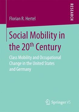 Abbildung von Hertel | Social Mobility in the 20th Century | 1. Auflage | 2016 | beck-shop.de