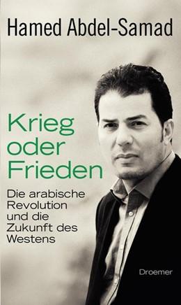 Abbildung von Abdel-Samad | Krieg oder Frieden | 2011 | Die arabische Revolution und d...