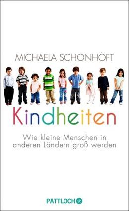 Abbildung von Schonhöft | Kindheiten | 2013 | Wie kleine Menschen in anderen...
