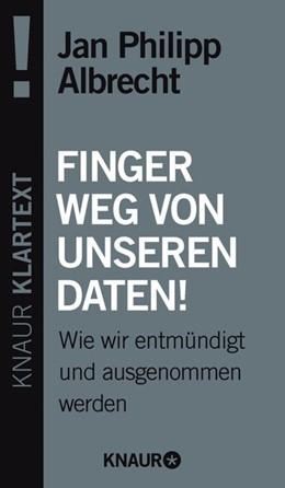 Abbildung von Albrecht | Finger weg von unseren Daten! | 2014 | Wie wir entmündigt und ausgeno...