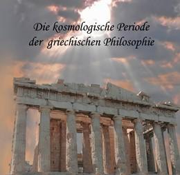 Abbildung von Messer | Die kosmologische Periode der griechischen Philosophie | 1. Auflage | 2012 | beck-shop.de