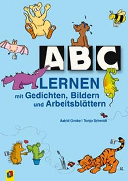 Abbildung von Grabe   ABC lernen   2001   Mit Gedichten, Bildern und Arb...