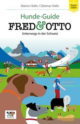 Abbildung von Hofer | FRED & OTTO unterwegs in der Schweiz | 1. Auflage | 2016 | Hunde-Guide