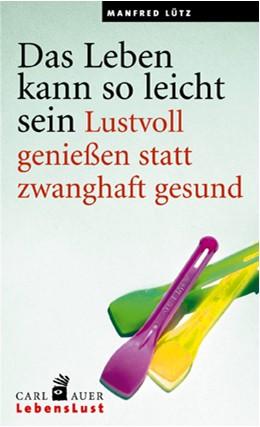 Abbildung von Lütz | Das Leben kann so leicht sein | 4. Auflage | 2015 | beck-shop.de