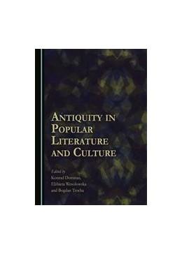 Abbildung von Dominas / Trocha / Wesolowska | Antiquity in Popular Literature and Culture | 2016