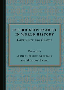 Abbildung von Abushouk / Zweiri   Interdisciplinarity in World History   2016   Continuity and Change