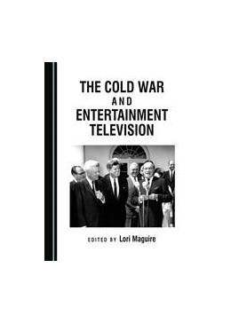 Abbildung von Maguire   The Cold War and Entertainment Television   1. Auflage   2016   beck-shop.de