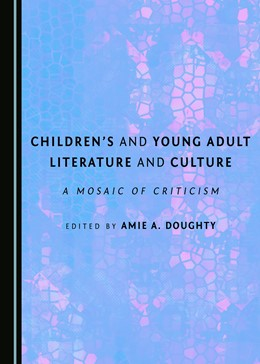 Abbildung von Doughty | Children's and Young Adult Literature and Culture | 2016 | A Mosaic of Criticism