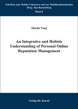 Abbildung von Yang   An Integrative and Holistic Understanding of Personal Online Reputation Management   2016   8