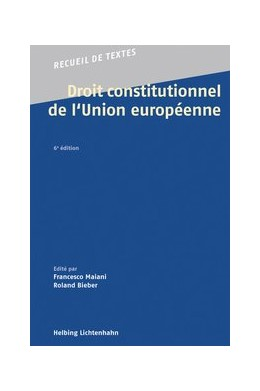 Abbildung von Maiani / Bieber   Droit constitutionnel de l'Union européenne   1. Auflage   2016   beck-shop.de