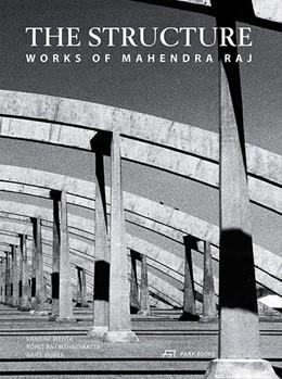 Abbildung von Mehta / Raj Mehndiratta / Huber | The Structure | 2016 | Works of Mahendra Raj