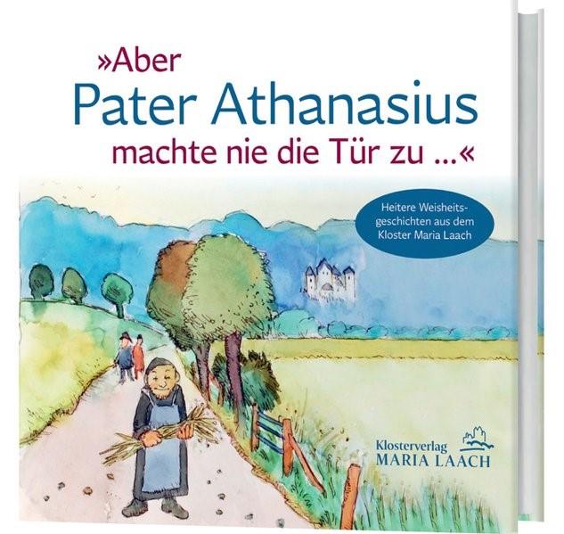 »Aber Pater Athanasius machte nie die Tür zu ...«, 2016 | Buch (Cover)