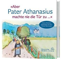 Abbildung von »Aber Pater Athanasius machte nie die Tür zu ...« | 2016