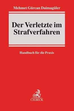 Abbildung von Daimagüler | Der Verletzte im Strafverfahren | 1. Auflage | 2016 | beck-shop.de