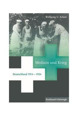 Abbildung von Eckart | Medizin und Krieg | 1. Auflage | 2014 | beck-shop.de