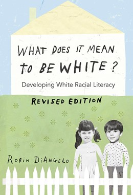 Abbildung von DiAngelo | What Does It Mean to Be White? | 2016 | Developing White Racial Litera... | 497