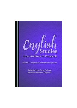 Abbildung von Dinkovic / Djigunovic | English Studies from Archives to Prospects | 2016 | Volume 2 – Linguistics and App...