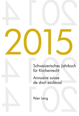 Abbildung von Kraus / Lienemann / Pahud de Mortanges / Winzeler   Schweizerisches Jahrbuch für Kirchenrecht. Bd. 20 (2015) – Annuaire suisse de droit ecclésial. Vol. 20 (2015)   2016   Herausgegeben im Auftrag der S...   20